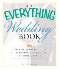 The Everything Wedding Book, 4th Edition by Katie Martin